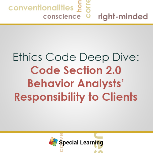 Ethics: Code Section 2.0 Behavior Analysts' Responsibility to Clients (JUNE 2016): image 1