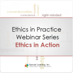 Ethics in Practice Webinar Training Series: Ethics in Action (MARCH 2017)