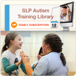 SLP Autism Training Library (Yearly Subscription)
