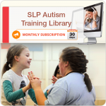 MONTHLY SUBSCRIPTION: SLP Autism Training Library