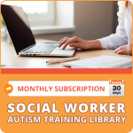 MONTHLY RECURRING SUBSCRIPTION: Social Worker Autism Training Library