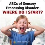 ABCs of Sensory Processing Disorder: Where Do I Start?