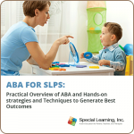 ABA for SLPs: Practical Overview of ABA and Hands-on strategies and Techniques to Generate Best Outcomes (LIVE SERIES)