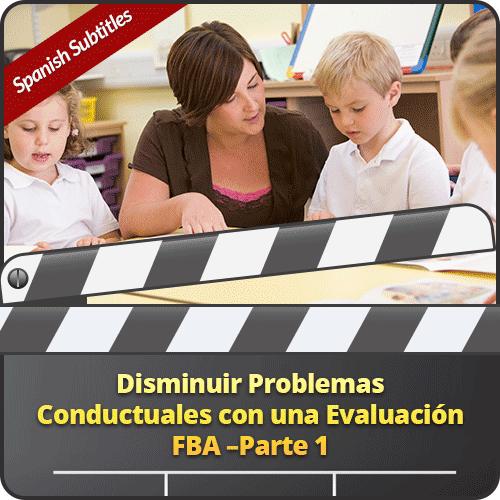 Disminuir Problemas Conductuales con una Evaluación FBA –Parte 1: image 1