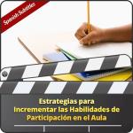 Estrategias para Incrementar las Habilidades de Participación en el Aula