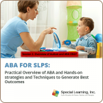 ABA for SLPs SESSION 1: Overview of Autism and ABA
