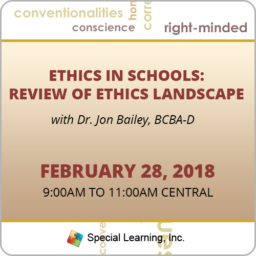 Ethics in Schools: Review of Ethics Landscape with Dr. Jon Bailey, BCBA-D (February 2018): image 1