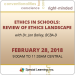 Ethics in Schools: Review of Ethics Landscape with Dr. Jon Bailey, BCBA-D (February 2018)