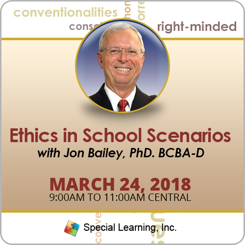 Ethics in School Scenarios and Q&A with Jon Bailey, PhD. BCBA-D (March 2018): image 1