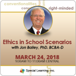 Ethics in Schools: Scenarios and Q&A with Jon Bailey, PhD. BCBA-D (March 2018)