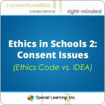 Ethics in Schools: Consent (Ethics Code vs. IDEA)