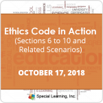 Ethics Code in Action: Sections 6 to 10 and Related Scenarios (Oct 17, 2018)