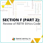 RBT 2.0 40-Hour Online Training Course- Module 9: Review of the RBT® Ethics Code