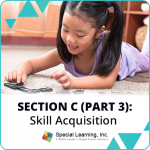 RBT® 2.0 40-Hour Online Training Course- Module 17: Section C (Part 3)- Skill Acquisition: Teaching from Table-Time to the Real-World.