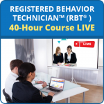 LIVE Registered Behavior Technician™ (RBT®) 40-Hour Training Course Online Webinar Series
