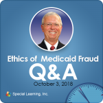 Ethics of Medicaid Fraud: Scenarios and Q&A with Dr. Jon Bailey, BCBA-D