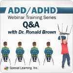 ADD/ADHD Training Series: Q&A with Dr. Ronald T. Brown, PhD (RECORDED)