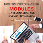 Entrepreneurship Series for Clinicians: Cost Mitigation and Revenue Optimization (3/12/2018)