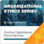 Organizational Ethics & OBM Webinar Series-Module 1: Common Organizational Ethical Dilemmas (RECORDED)