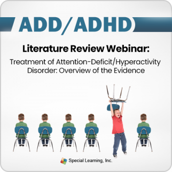 ADHD Literature Review Webinar: Treatment of Attention-Deficit/Hyperactivity Disorder: Overview of the Evidence (RECORDED)