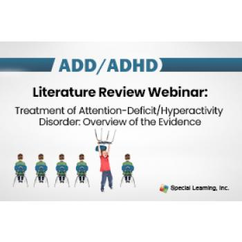 ADHD Literature Review Webinar: Treatment of Attention-Deficit/Hyperactivity Disorder: Overview of the Evidence (RECORDED): image 2