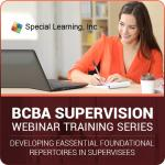 Supervision Webinar Series: Developing Essential Foundational Repertoires in Supervisees (Module 1) (November 2018)