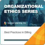 Organizational Ethics & OBM Webinar Series-Module 3: Best Practices in Billing