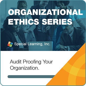 Organizational Ethics & OBM Webinar Series-Module 4: Audit Proofing Your Organization (LIVE 5/29/2019)