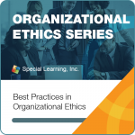 Organizational Ethics & OBM Webinar Series-Module 5: Best Practices in Organizational Ethics (RECORDED)