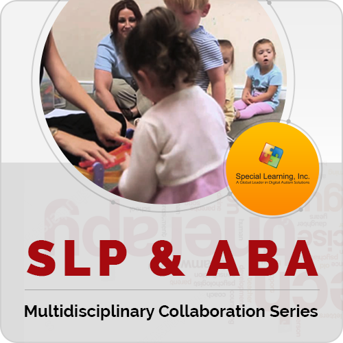 Multidisciplinary Collaboration Series- Module 2: SLP & ABA (RECORDED): image 1