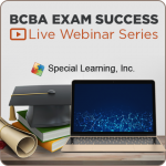 BCBA® Exam Success LIVE Webinar Series