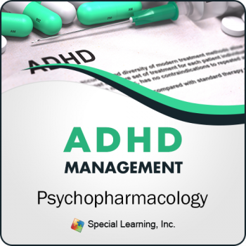 ADHD Management: Psychopharmacology (RECORDED)