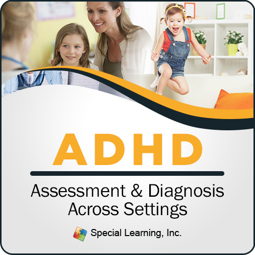 ADHD Assessment and Diagnosis Across Settings (RECORDED): image 1