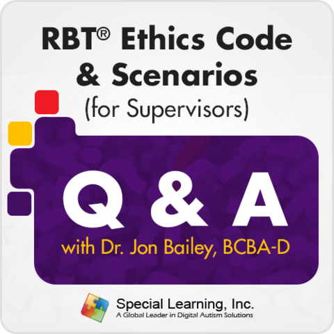 RBT® Ethics Code & Scenarios (for Supervisors) - Q & A with Dr. Jon Bailey BCBA-D (Recorded): image 1