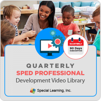 QUARTERLY Professional Development Video Library for Special Educators