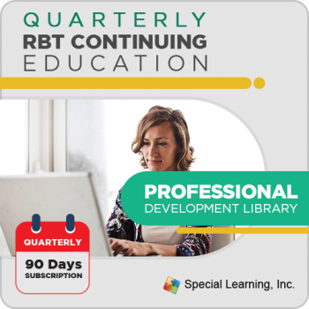 QUARTERLY RBT Continuing Education: Professional Development Library