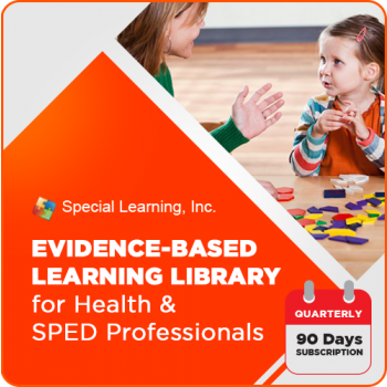 Evidence-based Learning Library for Health & SPED Professionals (QUARTERLY)