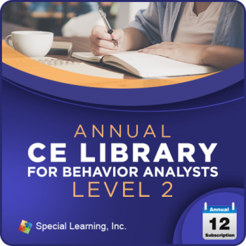 Professional CEUs: Level 2 CE Library for Behavior Analysts (ANNUAL Subscription)