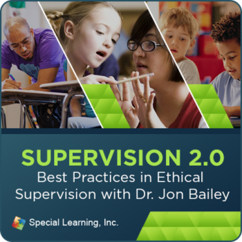 Supervision Webinar Training Series: Best Practices in Ethical Supervision with Dr. Jon Bailey (RECORDED)