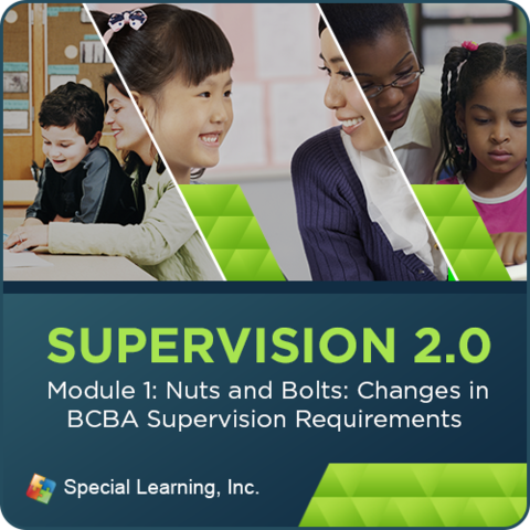 Supervision Webinar Training Series- Module 1: Nuts and Bolts: Changes in BCBA Supervision Requirements (RECORDED): image 1