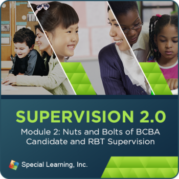 Supervision Webinar Training Series- Module 2: Nuts and Bolts of BCBA Candidate and RBT Supervision (RECORDED)