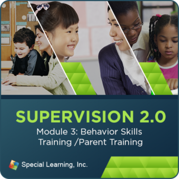 Supervision Webinar Training Series- Module 3: Behavioral Skills Training & Parent Training