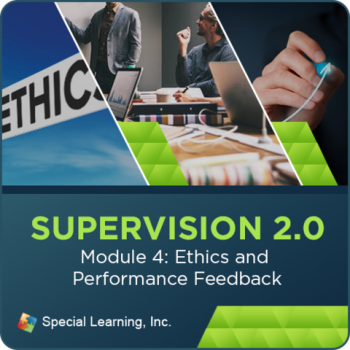 Supervision Webinar Training Series- Module 4: Ethics and Performance Feedback (RECORDED)