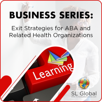 Business: Exit Strategies for ABA and Related Health Organizations (Recorded)