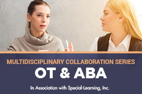 OT, SLP, and ABA Collaboration (LIVE October 2019)
