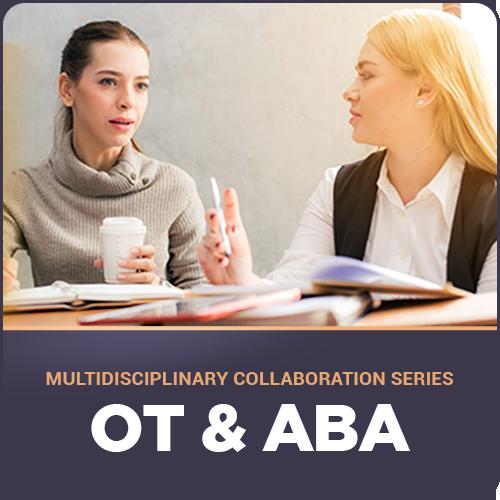 Multidisciplinary Collaboration Series- Module 5: OT & ABA (RECORDED): image 1