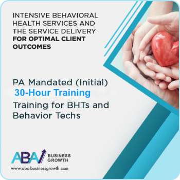PA (IBHS) Initial Training for BHTs and Behavior Techs (Initial 30 hours)