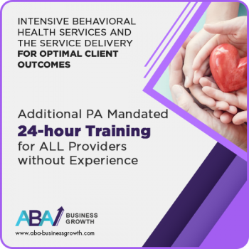 PA (IBHS) Additional 24- hour Training for Providers without History (within 6 months of hire)