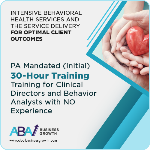 PA (IBHS) Initial Training for Clinical Directors and/or Behavior Consultant (Behavior Analysts et. al.) without Experience (Initial 30 hours): image 1