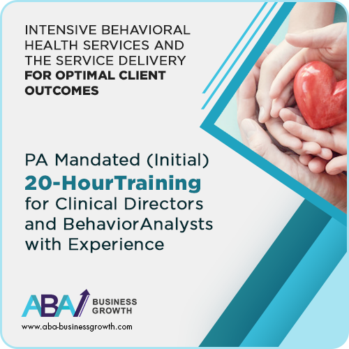 PA (IBHS) Initial Training for Clinical Directors and/or Behavior Consultant (Behavior Analysts et. al.) with Experience (Initial 20 hours): image 1
